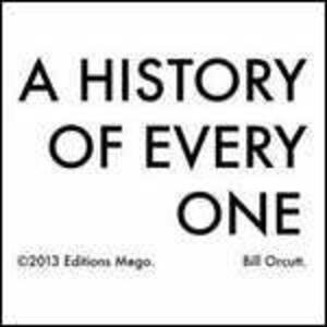 A History of Every One - Vinile LP di Bill Orcutt