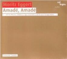 Amadé, Amadé - CD Audio di Moritz Eggert,Quintetto Amadeo