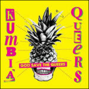 God Save the Queers - Vinile LP di Kumbia Queers
