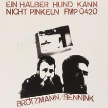 Ein halber hund kann nicht pinkeln - Vinile LP di Peter Brötzmann,Han Bennink
