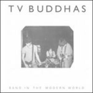 Band In The Modern World - Vinile 7'' di TV Buddhas
