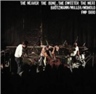 Nearer the Bone, the Sweeter the Meet - Vinile LP di Peter Brötzmann,Louis Moholo,Harry Miller