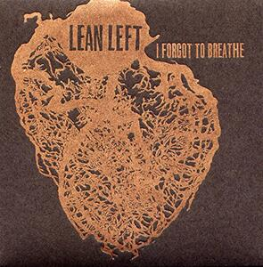 I Forgot to Breathe - Vinile LP di Lean Left