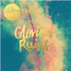 Glorious Ruins - CD Audio di Hillsong