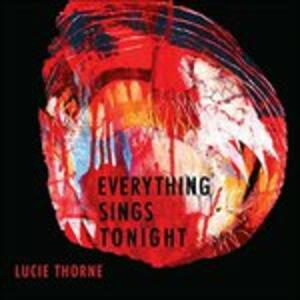 Everything Sings Tonight - CD Audio di Lucie Thorne