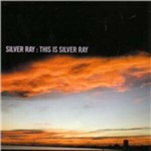 This Is Silver Ray - CD Audio di Silver Ray