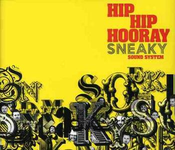 Hip Hip Hooray - CD Audio Singolo di Sneaky Sound System