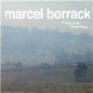 I Was Only Dreaming - CD Audio di Marcel Borrack