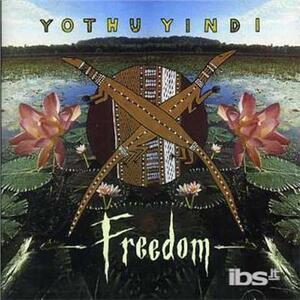 Freedom - CD Audio di Yothu Yindi