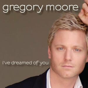 I've Dreamed of You - CD Audio di Gregory Moore