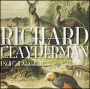 I Still Call Australia Home - CD Audio di Richard Clayderman