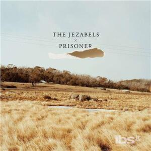 Prisoner - CD Audio di Jezabels