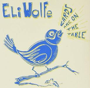 Cards Are on the Table - CD Audio di Eli Wolfe
