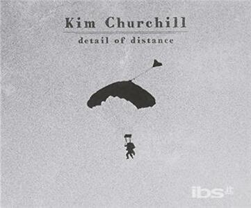 Detail Of Distance - CD Audio di Kim Churchill