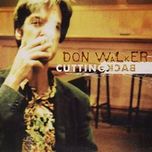 Cutting Back - CD Audio di Don Walker
