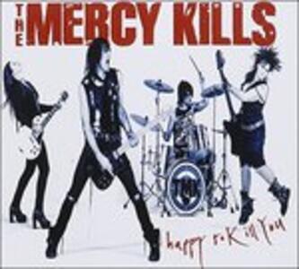 Happy to Kill You - CD Audio di Mercy Kills