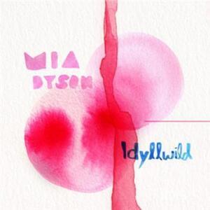 Idyllwild - Vinile LP di Mia Dyson