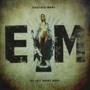 Last Great Hope ep - CD Audio di Electric Mary