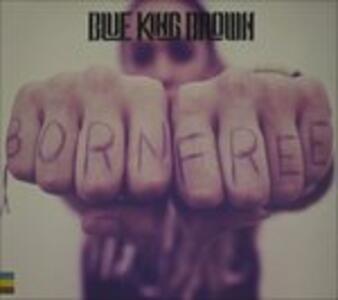 Born Free - CD Audio di Blue King Brown