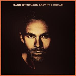 Lost in a Dream Ep - CD Audio di Mark Wilkinson