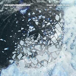 Made of Breath Only - Vinile LP di Sleepmakeswaves