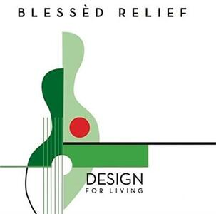Design For Living - CD Audio di Blessed Relief