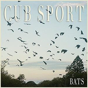 Bats - CD Audio di Cub Sport