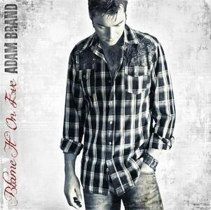 Blame it on Eve - CD Audio di Adam Brand
