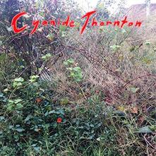 Cyanide Thornton - Vinile LP di Cyanide Thornton