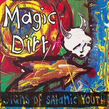 Signs of Satanic Youth - Vinile LP di Magic Dirt