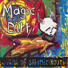 Signs of Satanic Youth - Vinile LP di Magic Dirt