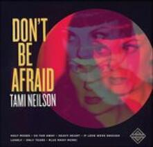 Don't Be Afriad - Vinile LP di Tami Neilson