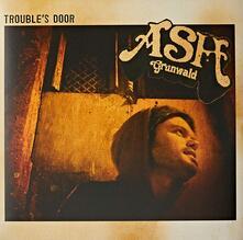 Trouble's Door (Reissue) - Vinile LP di Ash Grunwald