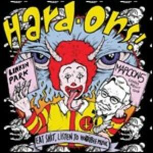 Heat Shit, Listen to Horrible Music - Vinile LP di Hard Ons