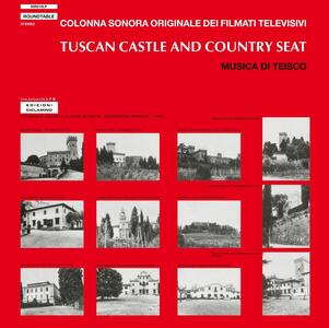 Tuscan Castle and Country Seat (Colonna Sonora) - Vinile LP di Teisco