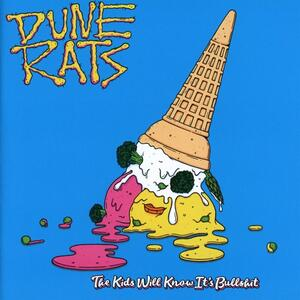 The Kids Will Know It's Bullshit - CD Audio di Dune Rats