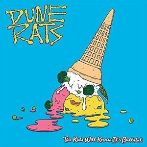 The Kids Will Know It's Bullshit - Vinile LP di Dune Rats