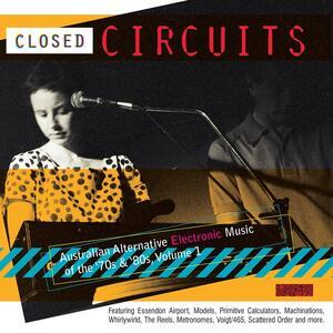 Closed Circuits. Australian Alternative Electronic Music - CD Audio