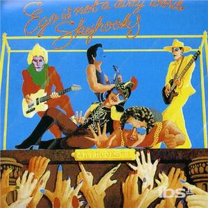 Ego Is Not a Dirty Word - CD Audio di Skyhooks