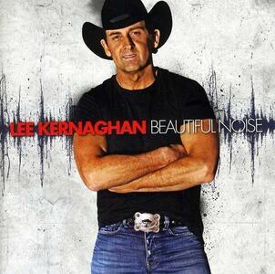 Beautiful Noise - CD Audio di Lee Kernaghan