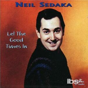 Let the Good Times in - CD Audio di Neil Sedaka