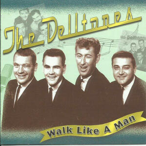 Walk Like A Man - CD Audio di Delltones
