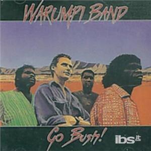 Go Bush - CD Audio di Warumpi Band