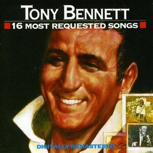 16 Most Requested Songs - CD Audio di Tony Bennett