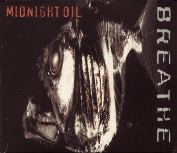 Breathe - CD Audio di Midnight Oil