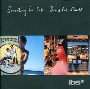Beautiful Sharks - CD Audio di Something for Kate