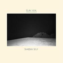 Shadow Self - Vinile LP di Elan Vital