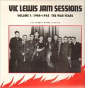 Jam Sessions Volume 1: 1944-1945 The War Years - J - Vinile LP di Vic Lewis