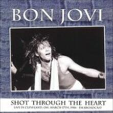 Shot Through the Heart Live in Cleveland Oh March 17th 1984. Fm Broadcast - Vinile LP di Bon Jovi