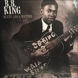 Beats Like a Hammer. Early and Rare Tracks - Vinile LP di B.B. King